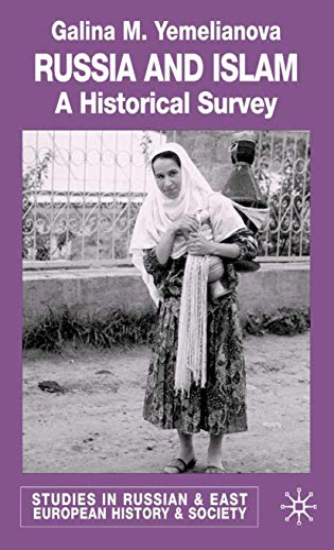 Russia and Islam: A Historical Survey: Galina M. Yemelianova