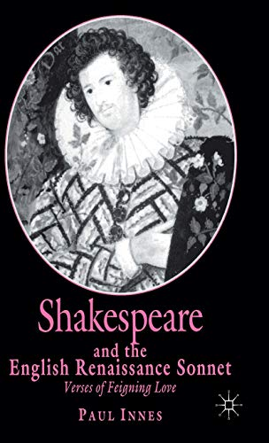 9780333683712: Shakespeare and the English Renaissance Sonnet: Verses of Feigning Love