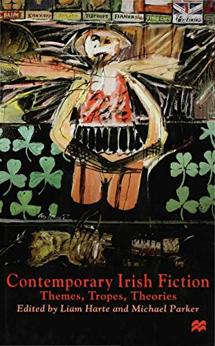9780333683804: Contemporary Irish Fiction: Themes, Tropes, Theories