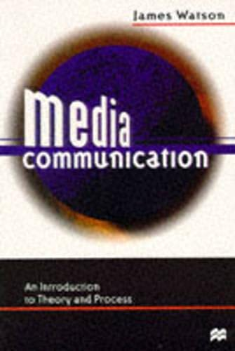 9780333684009: Media Communication: An Introduction to Theory and Process