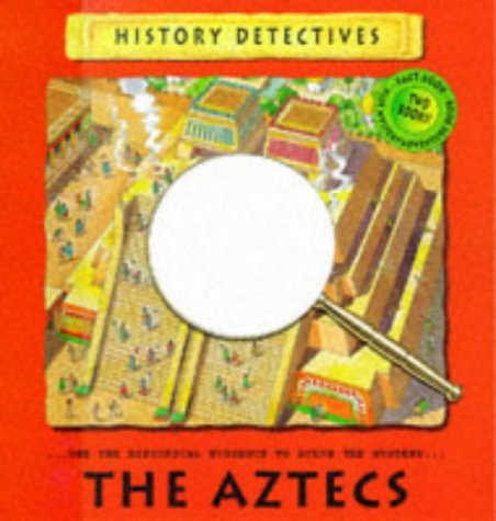 9780333684221: The Aztecs (History Detectives)