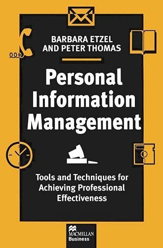 9780333684429: Personal Information Management: Tools and Techniques for Achieving Professional Effectiveness