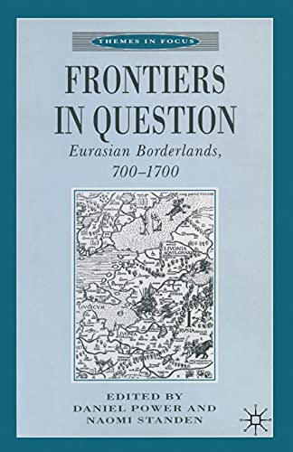 9780333684535: Frontiers in Question: Eurasian Borderlands, 700-1700 (Themes in Focus)