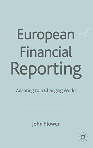 European Financial Reporting: Adapting to a Changing World (9780333685181) by J. Flower