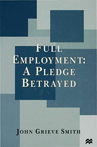 9780333687369: Full Employment: A Pledge Betrayed