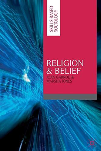 Religion and Belief (Skills-based Sociology): Garrod, Joan; Jones, Marsha
