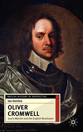 9780333688960: Oliver Cromwell: God's Warrior and the English Revolution (British History in Perspective)