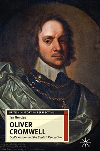 9780333688977: Oliver Cromwell: God's Warrior and the English Revolution (British History in Perspective)