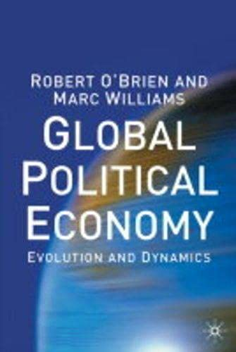 9780333689622: The Global Political Economy: Evolution and Dynamics