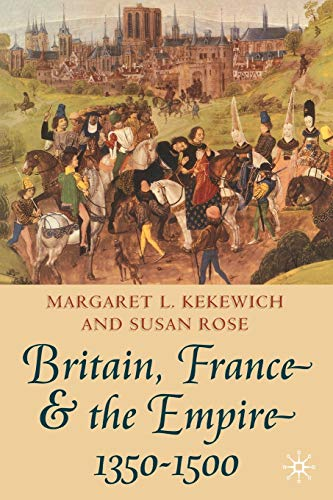 9780333690758: Britain, France and the Empire, 1350-1500: Darkest before Dawn