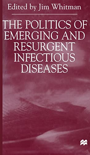 9780333691274: The Politics of Emerging and Resurgent Infectious Diseases