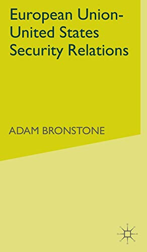 European Union-United States Security Relations: A. Bronstone