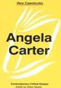 Angela Carter: Contemporary Critical Essays (New Casebooks): Alison Easton