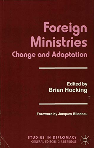 9780333692424: Foreign Ministries: Change and Adaptation (Studies in Diplomacy and International Relations)