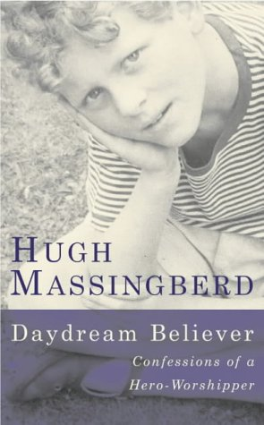 Daydream Believer: Confessions of a Hero-Worshipper