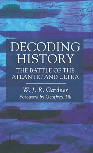 9780333693032: Decoding History: The Battle of the Atlantic and Ultra