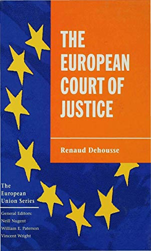 9780333693162: The European Court of Justice: The Politics of Judicial Integration (The European Union Series)