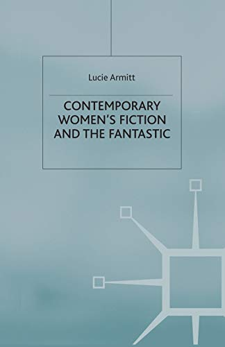 9780333694534: Contemporary Women's Fiction and the Fantastic