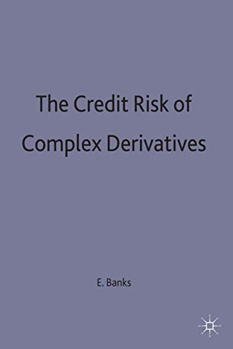 9780333694626: The Credit Risk of Complex Derivatives (Finance and Capital Markets Series)