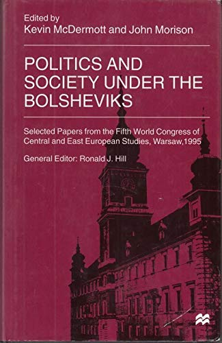 9780333695555: Politics and Society Under the Bolsheviks: Selected Papers from the Fifth World Congress of Central and East European Studies