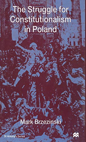 9780333695784: The Struggle for Constitutionalism in Poland (St Antony's Series)