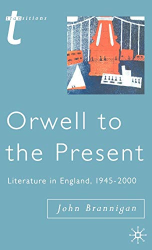9780333696163: Orwell to the Present: Literature in England, 1945-2000