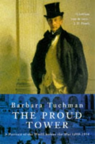 9780333698822: The Proud Tower: A Portrait of the World Before the War, 1890-1914