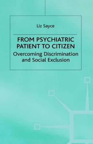 From Psychiatric Patient to Citizen: Overcoming Discrimination and Stigma: Liz Sayce