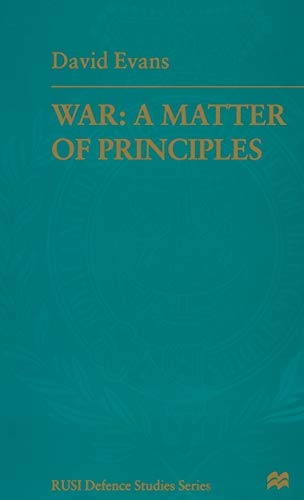 War: A Matter of Principles (RUSI Defence Studies) (0333699165) by Air Marshal David Evans