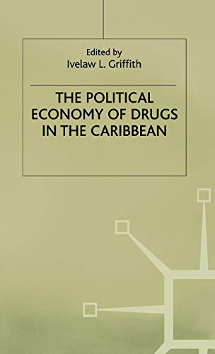 9780333710722: The Political Economy of Drugs in the Caribbean (International Political Economy Series)