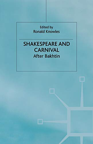 9780333711422: Shakespeare and Carnival: After Bakhtin (Early Modern Literature in History)
