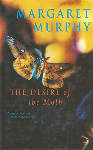 The Desire of the Moth: **Signed**: Murphy, Margaret