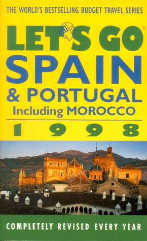 Let's Go Spain, Portugal and Morocco 1998: Let's Go Inc, Harvard Student Agencies Inc.