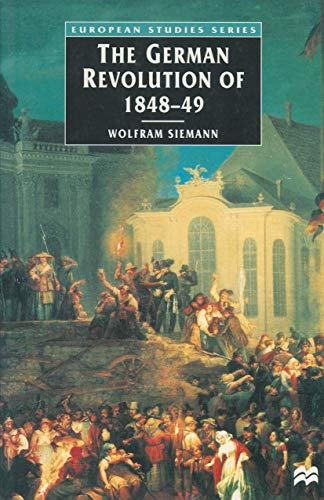 9780333712566: The German Revolution of 1848-49 (European Studies)