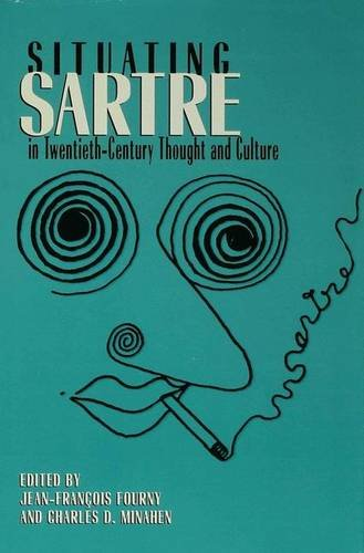 Situating Sartre in Twentieth-Century Thought and Culture: Jean-François Fourny