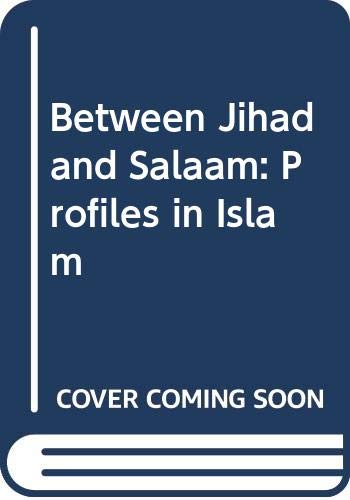 9780333713624: BETWEEN JIHAD AND SALAAM: PROFILES IN ISLAM