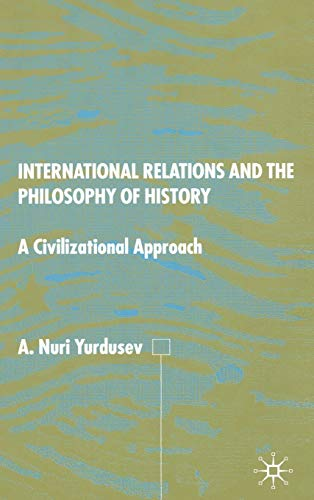 9780333713631: International Relations and the Philosophy of History: A Civilizational Approach