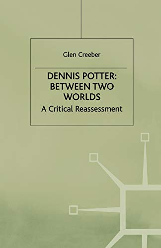 9780333713907: Dennis Potter: Between Two Worlds: A Critical Reassessment