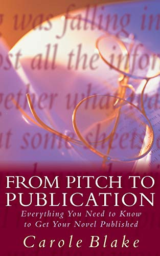 9780333714355: From Pitch to Publication: Everything You Need to Know to Get Your Novel Published
