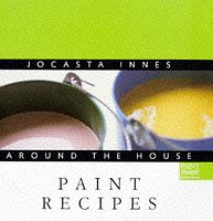 Jocasta Innes Around the House: Paint Recipes: Cook, Sarah Delafield,