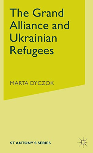 9780333714546: The Grand Alliance and Ukrainian Refugees (St Antony's Series)