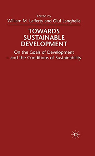 9780333715215: Towards a Sustainable Development: On the Goals of Development - And the Conditions of Sustainability