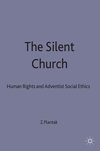 9780333715581: The Silent Church: Human Rights and Adventist Social Ethics (Seventh-Day Adventism, Human Rights and Modern Adventist Soc)