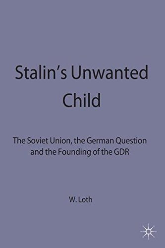 9780333716571: Stalin's Unwanted Child: The Soviet Union, the German Question and the Founding of the GDR