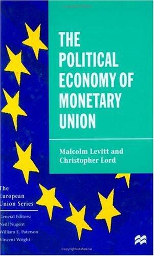 9780333717103: The Political Economy of Monetary Union (The European Union Series)