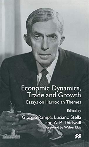 9780333717301: Economic Dynamics, Trade and Growth: Essays on Harrodian Themes