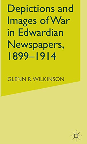 9780333717431: Depictions and Images of War in Edwardian Newspapers, 1899-1914
