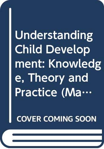 Understanding Child Development: Knowledge, Theory and Practice: Lindon, Jennie