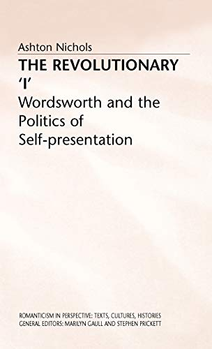 9780333718896: The Revolutionary I: Wordsworth and the Politics of Self-presentation