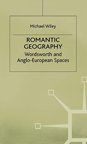 9780333718902: Romantic Geography: Wordsworth and Anglo-European Spaces (Romanticism in Perspective:Texts, Cultures, Histories)